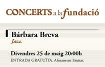 Concerts a la Fundació: Bárbara Breva