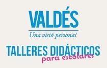 Talleres didácticos Valdés. Una visión personal