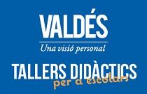Tallers didàctics Valdés. Una visió personal