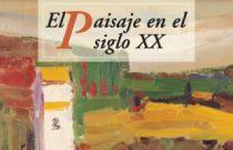 El paisaje en el siglo XX. Obras de la Colección Fundación Bancaja