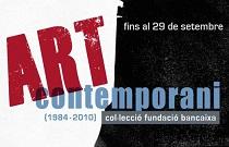 Fundación Bancaja presenta la exposición Arte contemporáneo (1984-2010). Colección Fundación Bancaja