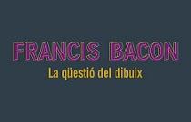 Fundación Bancaja presenta la exposición Francis Bacon. La cuestión del dibujo
