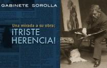 Gabinete Sorolla. Una mirada a su obra: ¡Triste herencia!