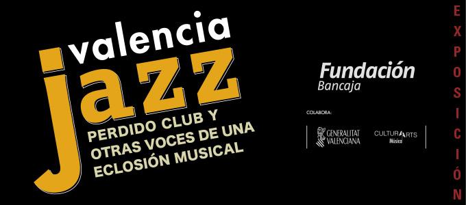 Valencia Jazz. Perdido Club y otras voces de una eclosión musical