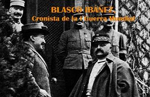 Exposición Blasco Ibáñez. Cronista de la I Guerra Mundial en Sagunto