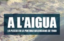 Taller d'Art per a persones majors. A l'aigua. La platja en la pintura valenciana de 1900