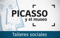 Talleres sociales Picasso y el museo