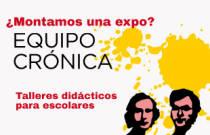 Talleres didácticos para escolares Equipo Crónica: ¿Montamos una expo?