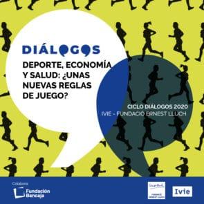 Diàlegs Ivie i Fundació Ernest Lluch 2020: Esport, economia i salut, una noves regles del joc?